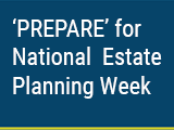 'PREPARE' for National Estate Planning Week