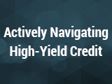 Actively Navigating High-Yield Credit