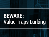 Beware: Value Traps Lurking